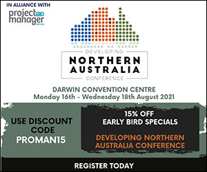 Developing Northern Australia Conference, 16-18 August 2021 – Darwin and Virtual tickets available; Project Manager online reade