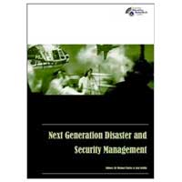 Next Generation Disaster and Security Management, edited by Dr Michael Clarke and Ged Griffin