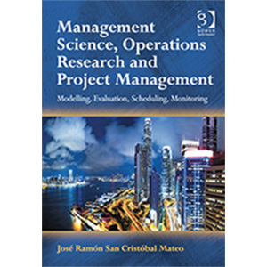 Management Science, Operations Research and Project Management by José Ramón San Cristóbal Mateo